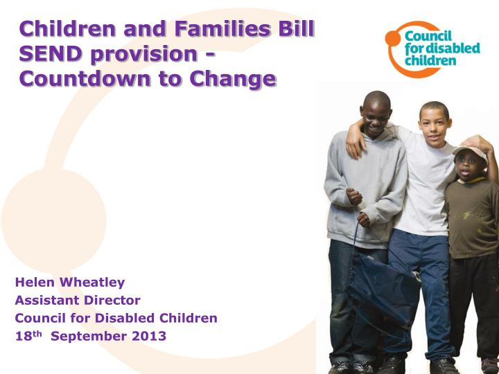 Children and families bill send provision countdown to change