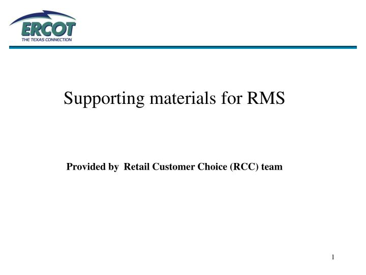 Supporting materials for RMS