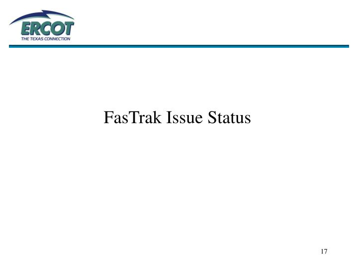 FasTrak Issue Status