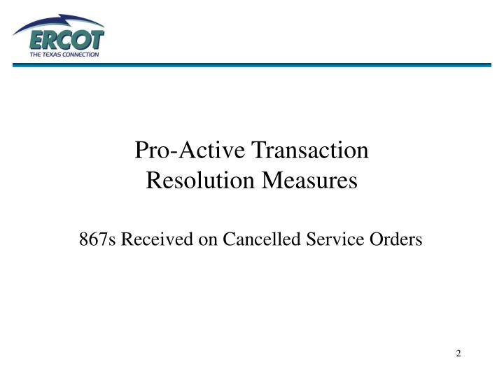 Pro-Active Transaction