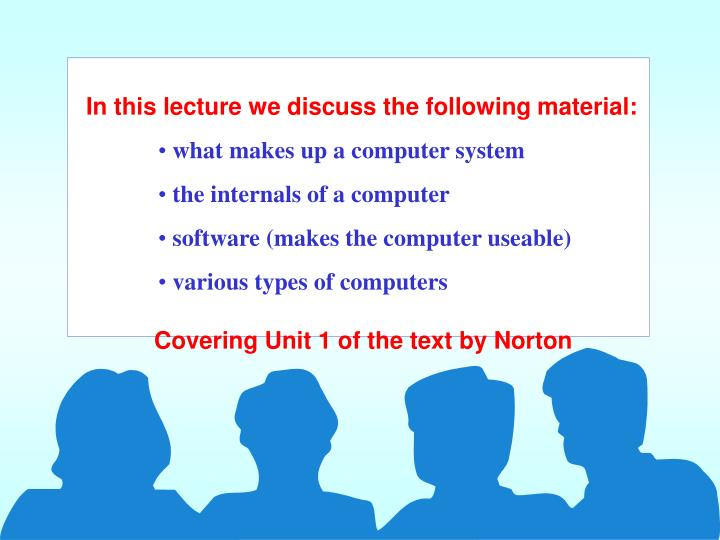 In this lecture we discuss the following material: