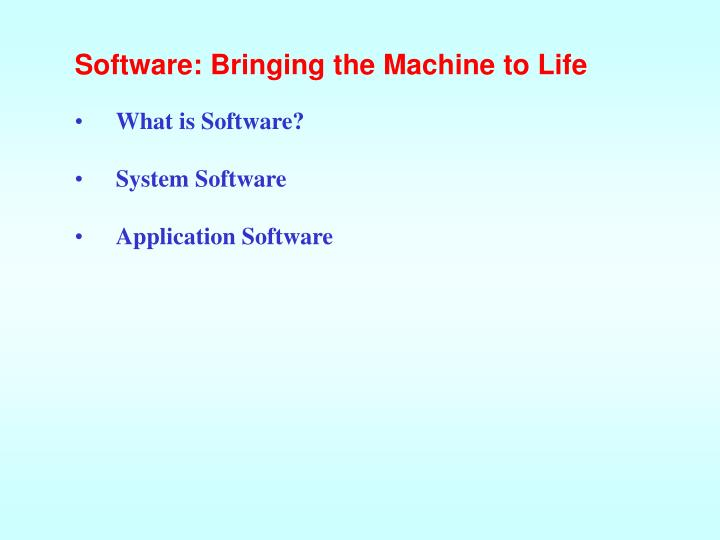 Software: Bringing the Machine to Life