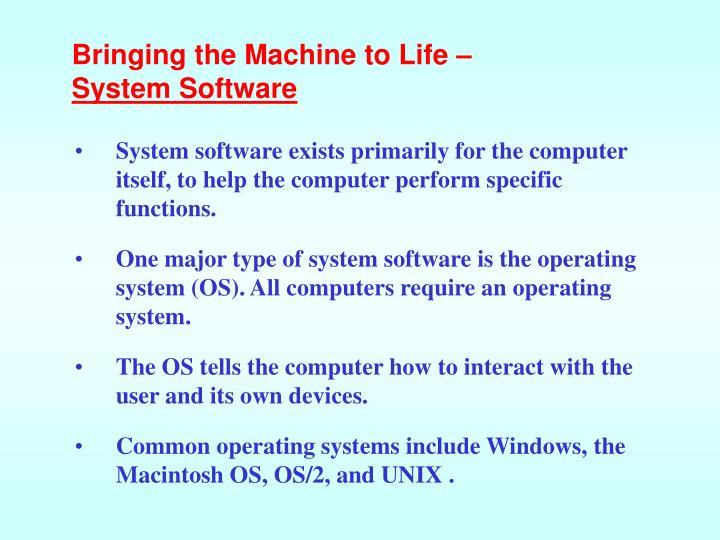 Bringing the Machine to Life –
