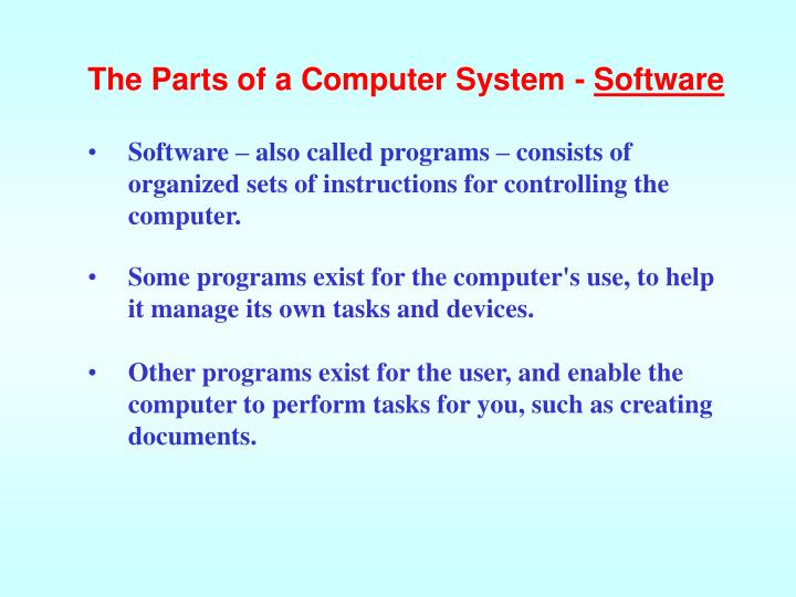 The Parts of a Computer System -