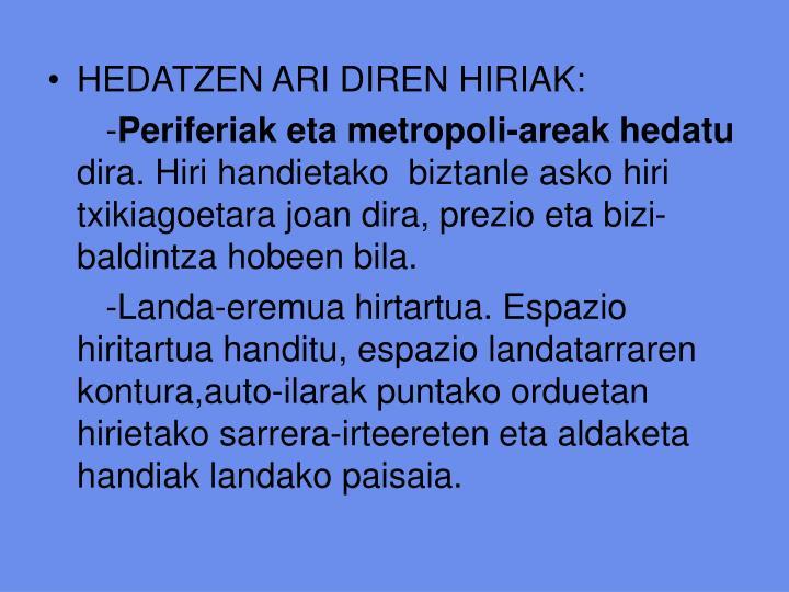 HEDATZEN ARI DIREN HIRIAK: