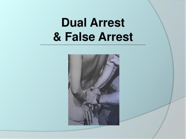 Dual Arrest