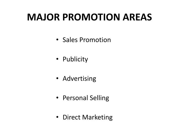 MAJOR PROMOTION AREAS