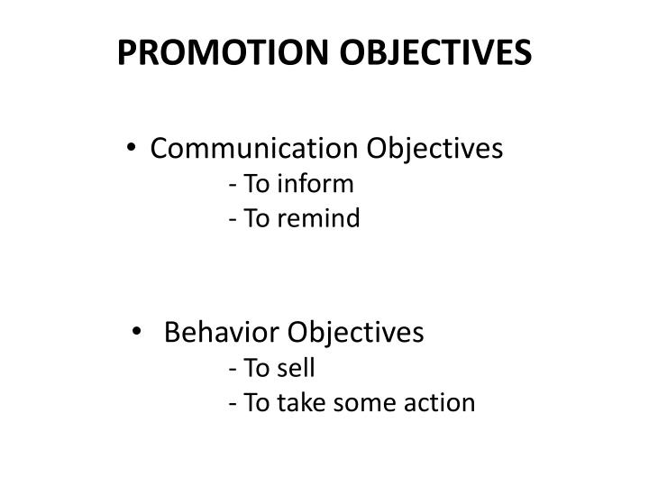 PROMOTION OBJECTIVES