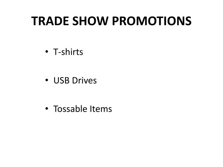TRADE SHOW PROMOTIONS