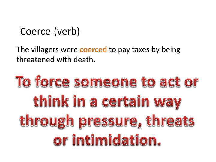 Coerce-(verb)