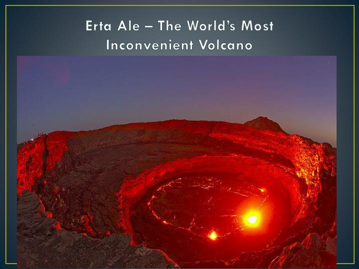 Erta ale the world s most inconvenient volcano