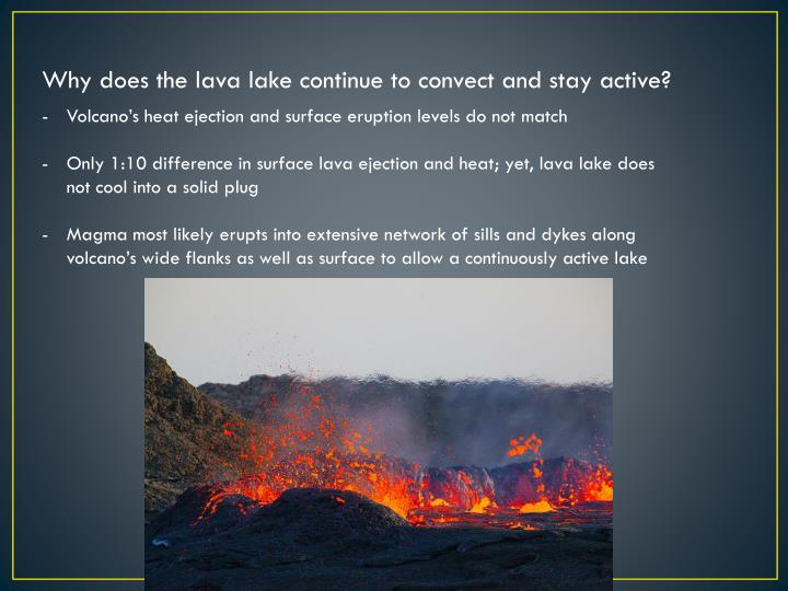 Why does the lava lake continue to