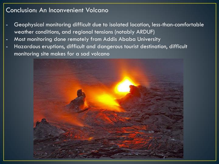 Conclusion: An Inconvenient Volcano