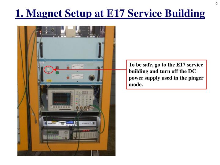 1. Magnet Setup at E17 Service Building