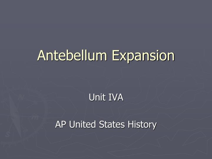 Antebellum expansion