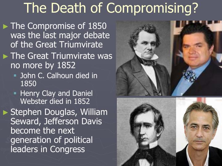 The Death of Compromising?
