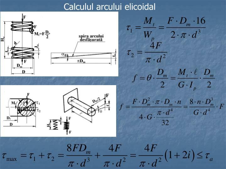 Calculul arcului elicoidal
