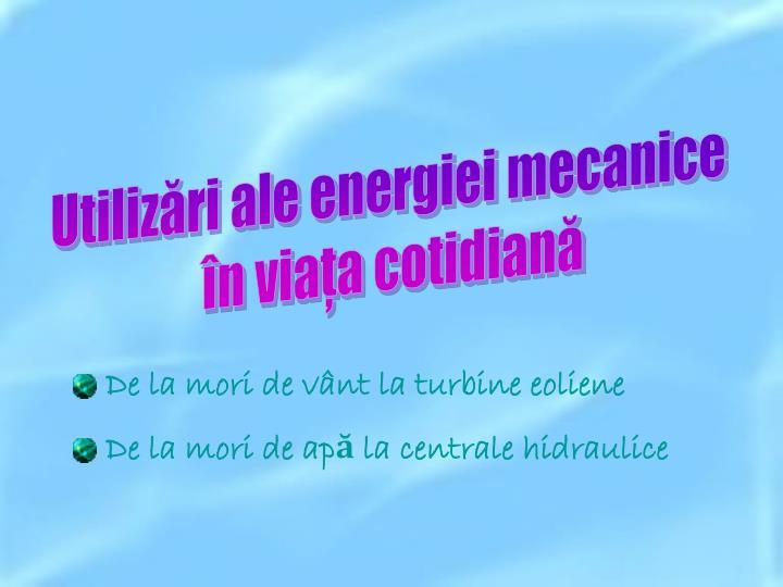 Utilizări ale energiei mecanice