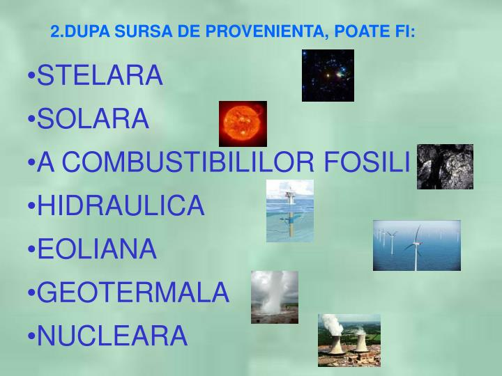 2.DUPA SURSA DE PROVENIENTA, POATE FI: