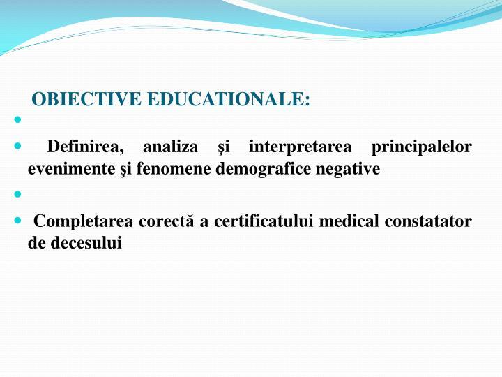 OBIECTIVE EDUCATIONALE: