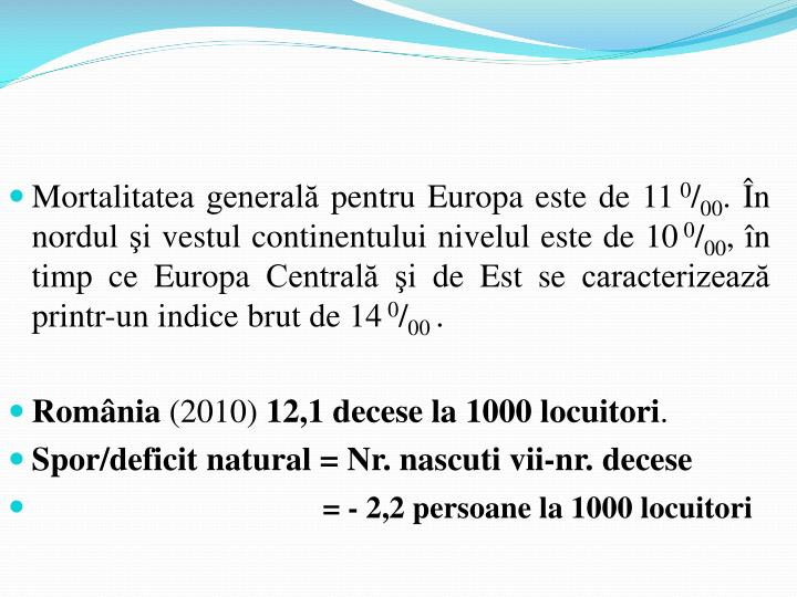 Mortalitatea generală pentru Europa este de
