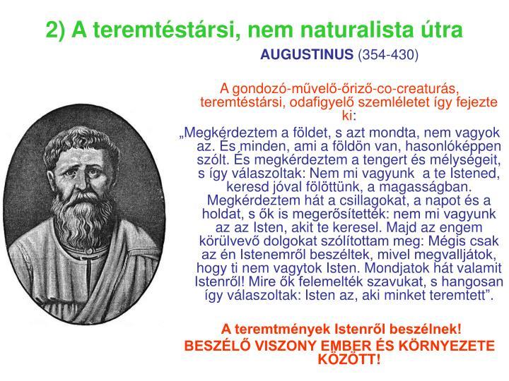2) A teremtéstársi, nem naturalista útra