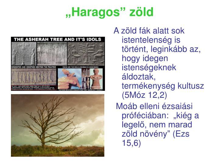 """""""Haragos"""" zöld"""