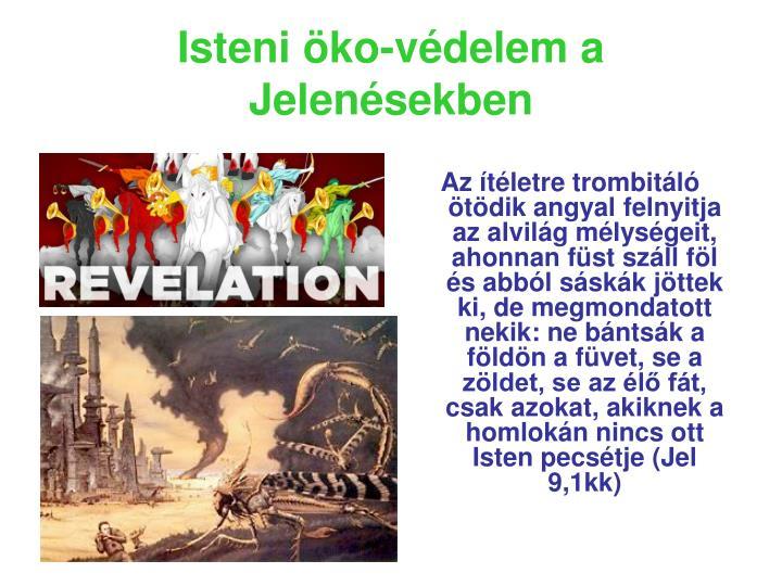 Isteni öko-védelem a Jelenésekben