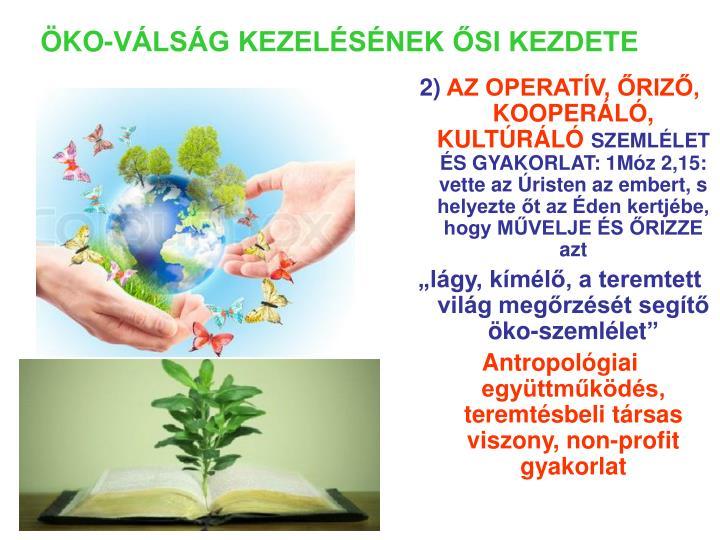 ÖKO-VÁLSÁG KEZELÉSÉNEK ŐSI KEZDETE