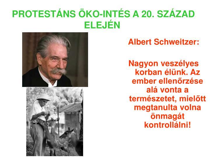 PROTESTÁNS ÖKO-INTÉS A 20. SZÁZAD ELEJÉN