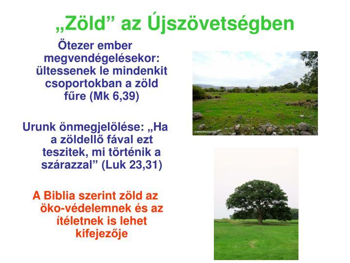 """""""Zöld"""" az Újszövetségben"""