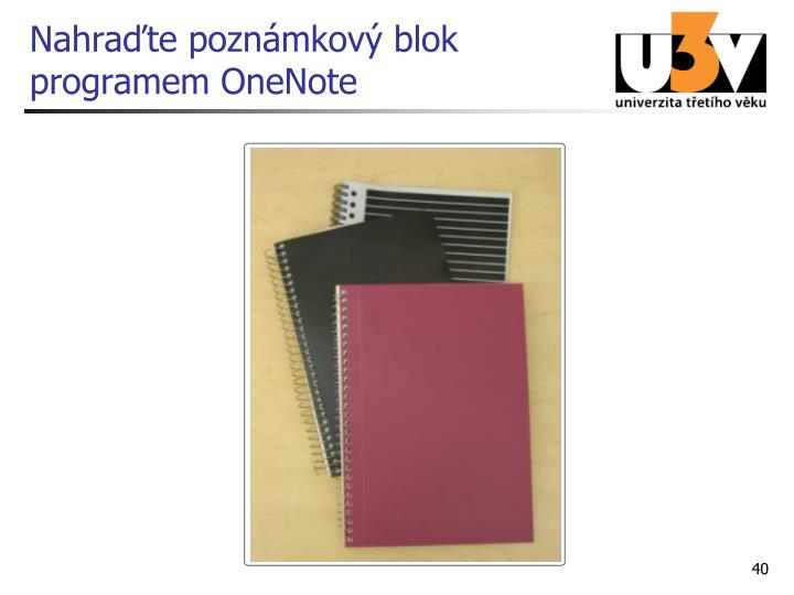 Nahraďte poznámkový blok programem OneNote