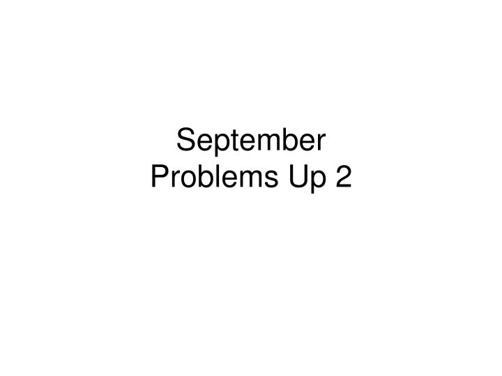 September problems up 2