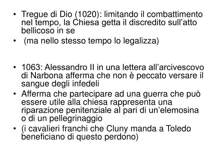 Tregue di Dio (1020): limitando il combattimento nel tempo, la Chiesa getta il discredito sull'atto bellicoso in se