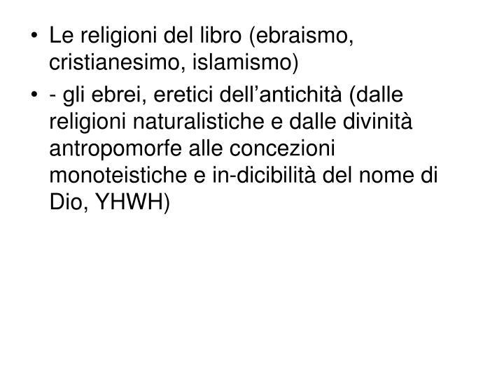 Le religioni del libro (ebraismo, cristianesimo, islamismo)