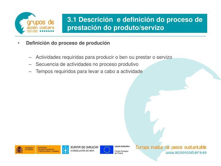 3.1 Descrición  e definición do proceso de prestación do produto/servizo