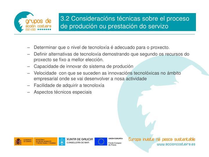 3.2 Consideracións técnicas sobre el proceso de produción ou prestación do servizo