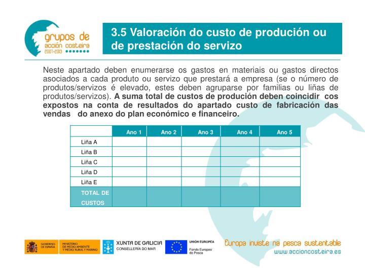 3.5 Valoración do custo de produción ou de prestación do servizo