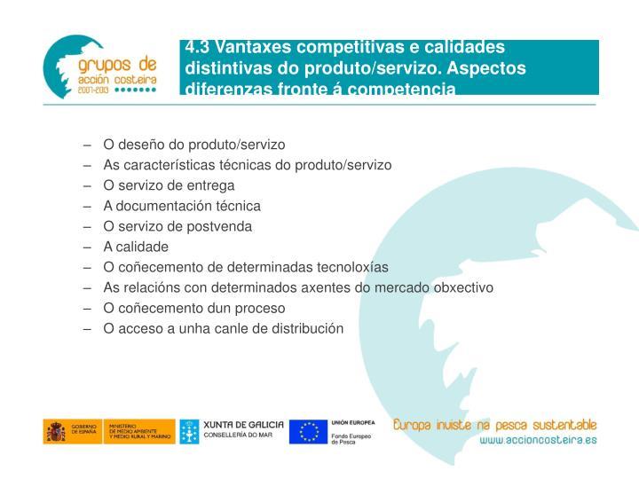 4.3 Vantaxes competitivas e calidades distintivas do produto/servizo. Aspectos diferenzas fronte á competencia