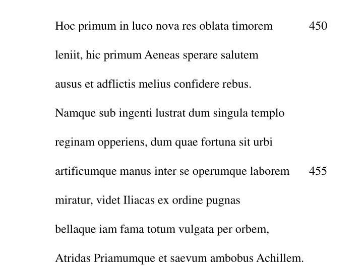 Hoc primum in luco nova res oblata timorem 450