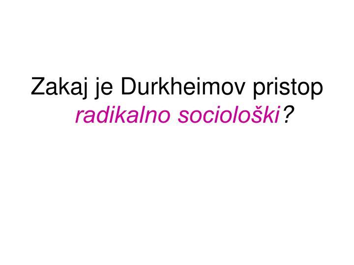 Zakaj je Durkheimov pristop