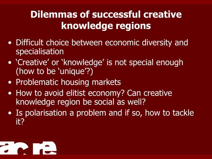 Dilemmas of successful creative knowledge regions