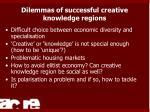 dilemmas of successful creative knowledge regions