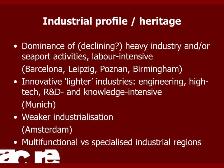 Industrial profile / heritage