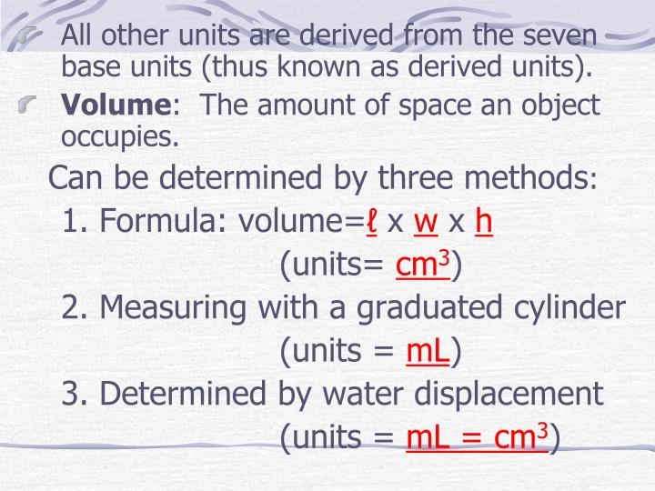All other units are derived from the seven base units (thus known as derived units).