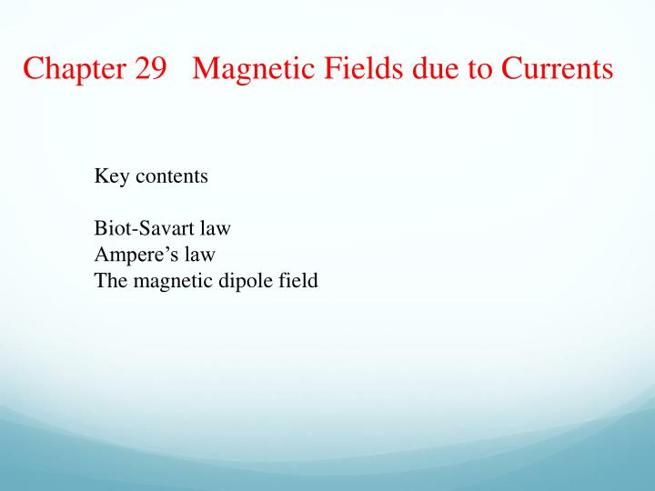 Chapter 29   Magnetic Fields due to Currents
