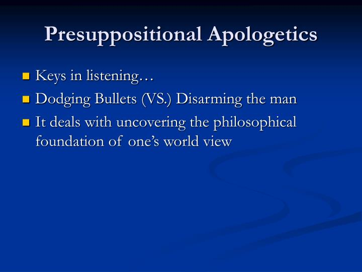 Presuppositional Apologetics