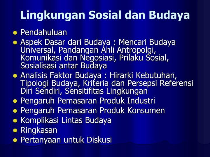 Lingkungan Sosial dan Budaya