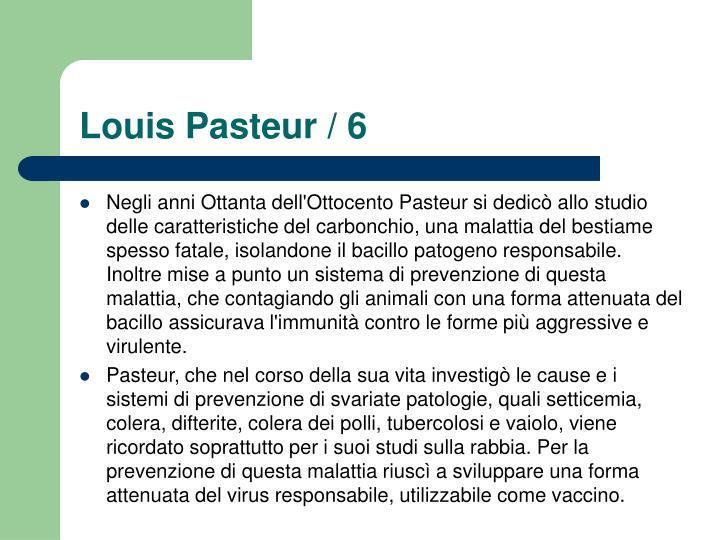 Louis Pasteur / 6