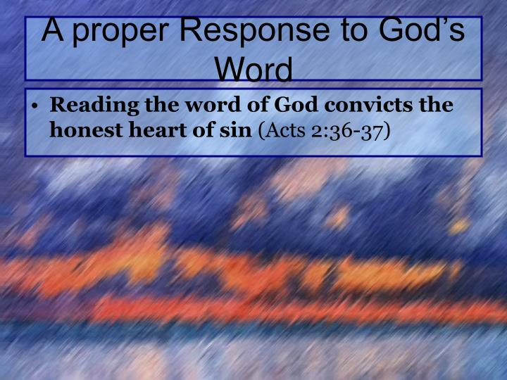 A proper Response to God's Word